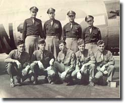 The Crew: Front row, left to right Gerald D. Shaull-Engineer, William, M. Cain- Radio, Edward J. Simpson-Tail Gunner, Billie M. Gideon- Armor Gunner, James D. Miller- Ball Turret Gunner. Back row left to right Lee R. Marcussen- Pilot, Ellis B. Norwood- Co-pilot, Donal H. Phillies- Navigator, Oscar G. Sinibaldi- Bombadier.